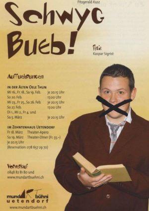 Schwyg, Bueb!